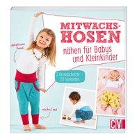 Christophorus Verlag Mitwachshosen nähen für Babys und Kleinkinder