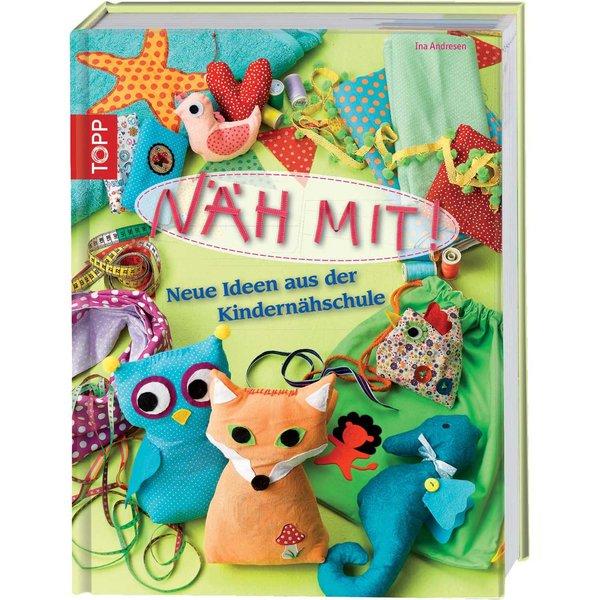 TOPP Näh mit! Neue Ideen aus der Kindernähschule